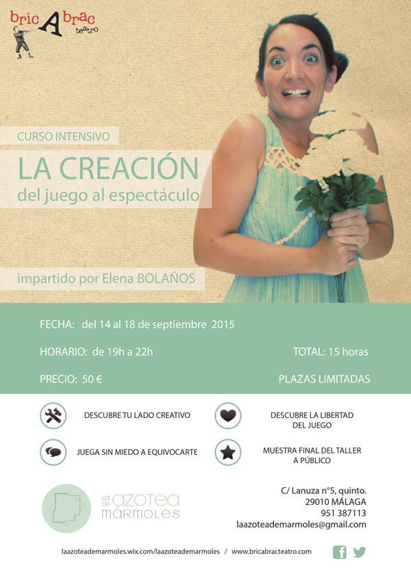 CURSO INTENSIVO de LA CREACIÓN DEL JUEGO AL ESPECTÁCULO impartido por ELENA BOLAÑOS de bricAbrac Teatro en LA AZOTEA DE MÁRMOLES de Málaga