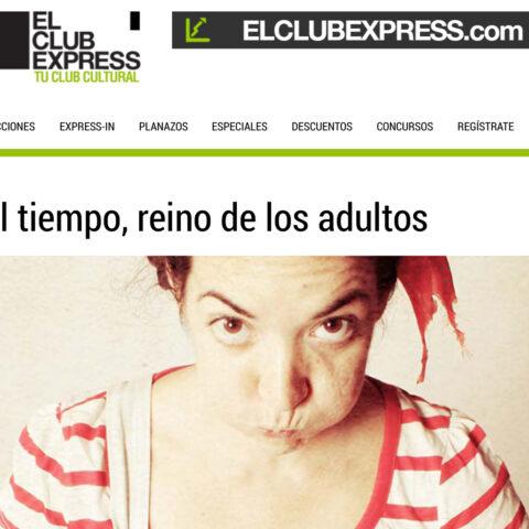 Crítica de EL CLUB EXPRESS - El tiempo, reino de los adultos - HA PASADO UN AÑO de bricAbrac Teatro - Teatro infantil